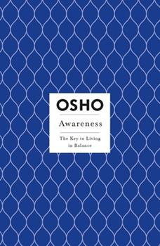 Awareness: The Key to Living in Balance - Book  of the Osho Insights for a new way of living