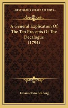 Hardcover A General Explication of the Ten Precepts of the Decalogue Book