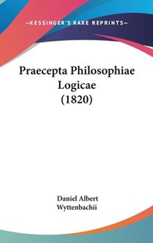 Hardcover Praecepta Philosophiae Logicae Book