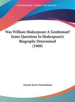 Hardcover Was William Shakespeare a Gentleman? Some Questions in Shakespeare's Biography Determined Book
