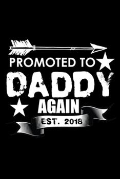 Paperback Promoted to Daddy Again EST. 2018 : 110 Game Sheets - Four in a Row Fun Blank Games - Soft Cover Book for Kids for Traveling & Summer Vacations - Mini Game - Clever Kids - 110 Lined Pages - 6 X 9 in - 15. 24 X 22. 86 Cm - Double Player - Funny Great Gift  Book