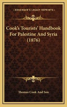 Hardcover Cook's Tourists' Handbook for Palestine and Syria (1876) Book