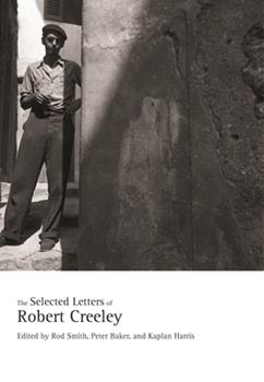 The Selected Letters of Robert Creeley 0520324838 Book Cover