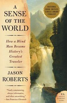 A Sense of the World: How a Blind Man Became History's Greatest Traveler 0007161263 Book Cover