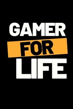 Paperback Gamer for Life : Funny Gaming Notebook/Journal (6 X 9 ) Perfect Christmas or Birthday Gift Idea for Gamers Book