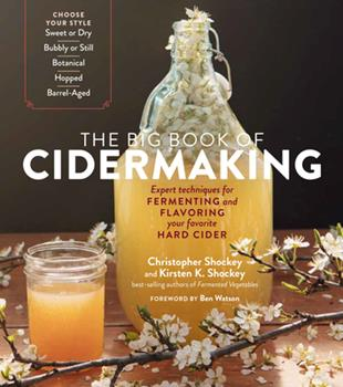 Paperback The Big Book of Cidermaking : Expert Techniques for Fermenting and Flavoring Your Favorite Hard Cider Book
