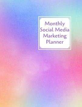 Paperback Monthly Social Media Marketing Planner : Online Business Organizer, Posting Schedule for Social Entrepreneurs & Small Business Owners. Bright Mutli-Colour Cover Design Book