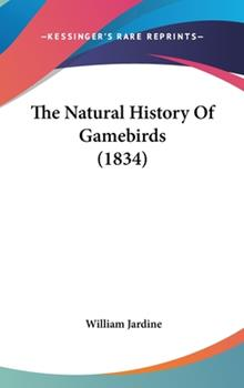 Hardcover The Natural History of Gamebirds Book