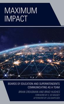 Hardcover Maximum Impact: Boards of Education and Superintendents Communicating as a Team Book
