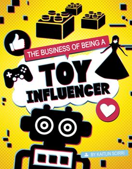 Hardcover The Business of Being a Toy Influencer Book