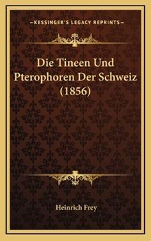 Hardcover Die Tineen und Pterophoren der Schweiz Book