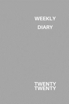 Paperback Weekly Diary Twenty Twenty : 6x9 Week to a Page 2020 Diary Planner. 12 Months Monthly Planner, Weekly Diary & Lined Paper Note Pages. Perfect for Teachers, Students and Small Business Owners. Light Grey Design Book