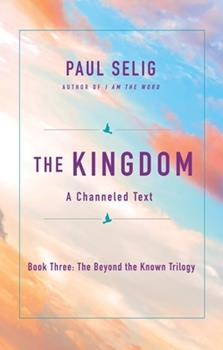 Paperback The Kingdom: A Channeled Text Book