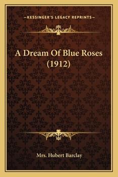 Paperback A Dream of Blue Roses Book