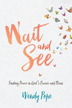 Paperback Wait and See: Finding Peace in God's Pauses and Plans Book