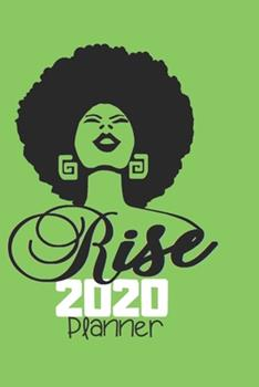 Paperback Rise 2020 Planner : Natural Hair 2020 Planner: 370 Pages, Journal, 6 X9 , Still I Rise 8 Book