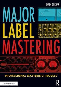 Paperback Major Label Mastering: Professional Mastering Process Book