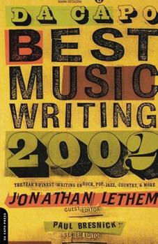Da Capo Best Music Writing 2002: The Year's Finest Writing on Rock, Pop, Jazz, Country, & More 0306811669 Book Cover