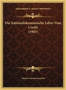 Hardcover Die Nationalokonomische Lehre Vom Credit (1903) Book