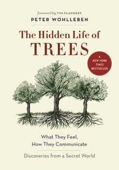 Hardcover The Hidden Life of Trees: What They Feel, How They Communicate--Discoveries from a Secret World Book