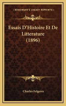 Hardcover Essais D'Histoire et de Litterature Book