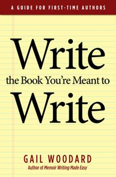 Paperback Write the Book You're Meant to Write: A Guide for First-Time Authors Book