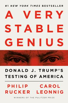 Hardcover A Very Stable Genius : Donald J. Trump's Testing of America Book