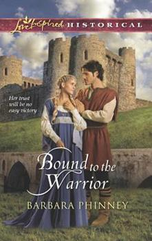 Mass Market Paperback Bound to the Warrior (Love Inspired Historical) Book