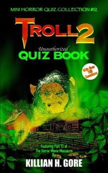 Paperback Troll 2 Unauthorized Quiz Book: Mini Horror Quiz Collection #12 Book