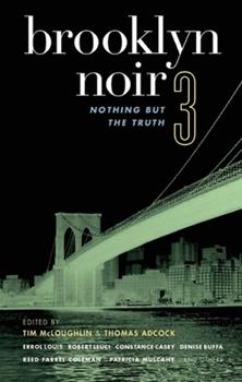 Brooklyn Noir 3: Nothing But the Truth - Book  of the Akashic noir