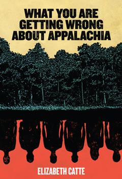 Paperback What You Are Getting Wrong about Appalachia Book