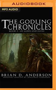 The Godling Chronicles: Of Gods and Elves, Book 2 - Book #2 of the Godling Chronicles
