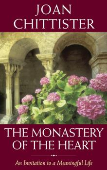 Paperback The Monastery of the Heart: An Invitation to a Meaningful Life Book