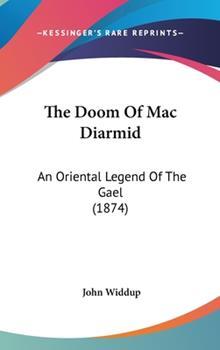 Hardcover The Doom of Mac Diarmid : An Oriental Legend of the Gael (1874) Book
