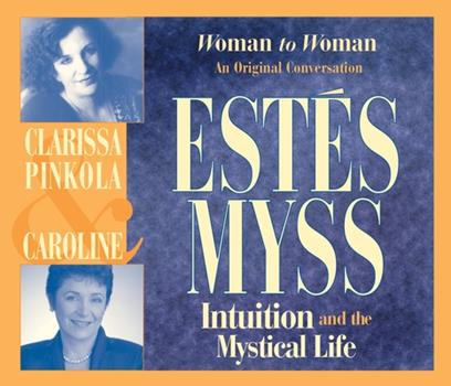 Intuition and the Mystical Life: Woman to Woman: An Original Conversation 1683647270 Book Cover