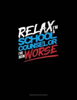 Paperback Relax I'm a School Counselor I've Seen Worse : Genkouyoushi Notebook Book