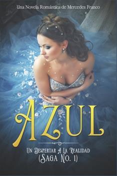 Paperback Azul. Un Despertar A La Realidad: Una Novela Rom?ntica de Mercedes Franco (Saga No. 1) [Spanish] Book