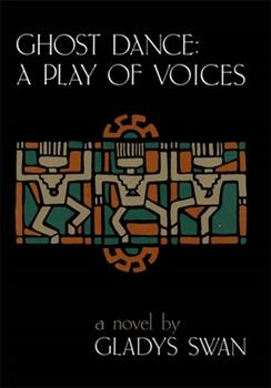 Ghost Dance: A Play of Voices 0807117064 Book Cover