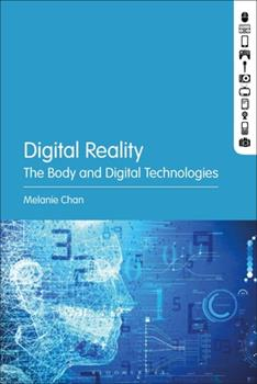 Paperback Digital Reality : The Body and Digital Technologies Book