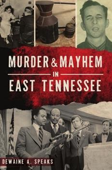 Paperback Murder & Mayhem in East Tennessee Book
