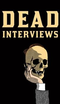 Dead Interviews: Living Writers Meet Dead Icons 1847088279 Book Cover