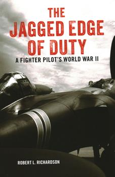 Paperback The Jagged Edge of Duty: A Fighter Pilot's World War II Book