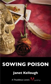 Sowing Poison: A Thaddeus Lewis Mystery - Book #2 of the Thaddeus Lewis mysteries