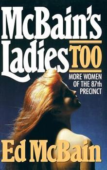 McBain's Ladies Too: More Women of the 87th Precinct - Book  of the 87th Precinct