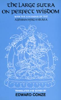 The Large Sutra on Perfect Wisdom: With the Divisions of the Abhisamayalankara (Center for South and Southeast Asia Studies, Uc Berkeley) 0520053214 Book Cover