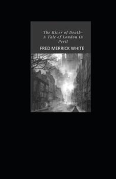 Paperback The River of Death: A Tale of London In Peril Illustrated Book
