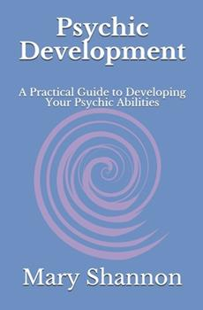 Paperback Psychic Development: A Practical Guide to Developing Your Psychic Abilities Book