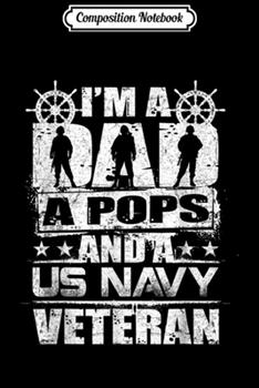 Paperback Composition Notebook : Mens I'm a Dad a Pops and a US Navy Veteran Veterans Journal/Notebook Blank Lined Ruled 6x9 100 Pages Book