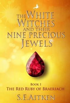 Hardcover The White Witches and Their Nine Precious Jewels : The Red Ruby of Braeriach Book