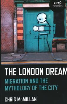 Paperback The London Dream: Migration and the Mythology of the City Book